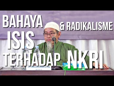 Bahaya ISIS & Radikalisme Terhadap NKRI - Ustadz Abdurrahman Ayyub
