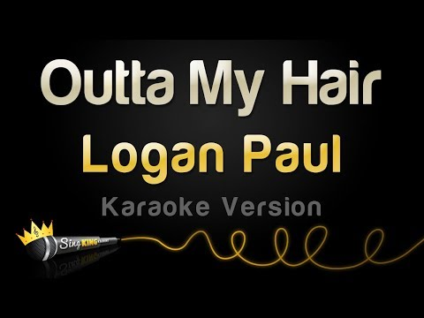 Logan Paul - Outta My Hair (Karaoke Version)