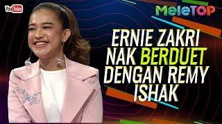 Ernie Zakri teruja nak berduet dengan Remy Ishak | MeleTOP | Neelofa