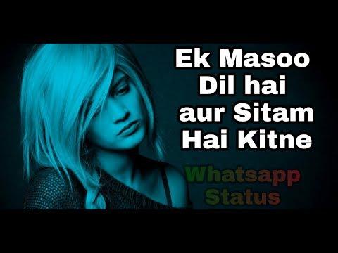 Ek Masoom Dil hai aur Sitam Hai kitne sad whatsapp status