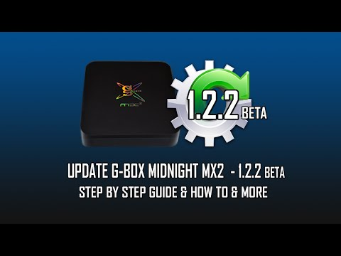 G-Box Midnight MX2 1.2.2 Beta Software Update & More