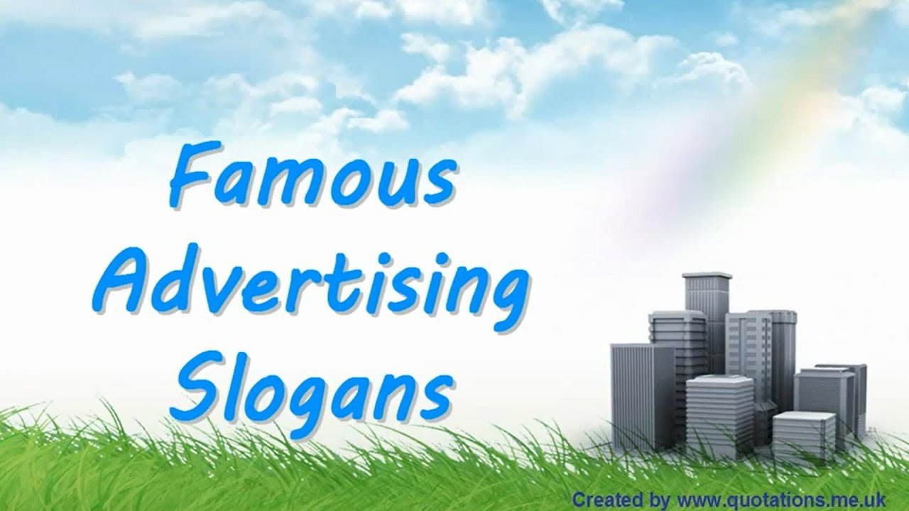 Famous advertising slogans famous quotations youtube for Advertising companies uk
