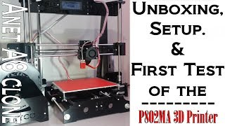 P802MA 3D Printer Anet A8 Clone Unboxing Setup and Testing