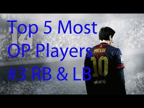 FIFA 14 - Top 5 Most OP Players - #3 RB & LB