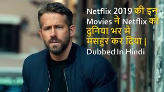 Top 10 Best Movies Of Netflix 2019 Dubbed In Hindi | Movies That Make Popular Netflix Worldwide