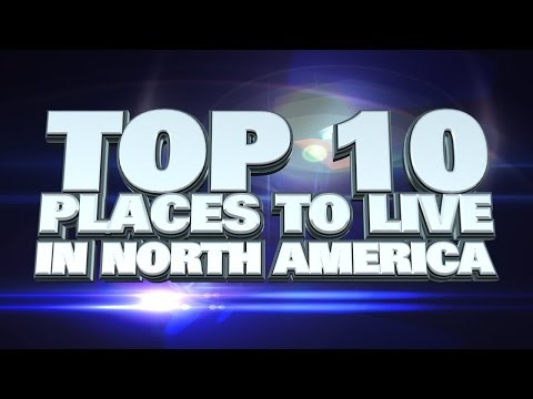 10 Best places to live in North America 2014