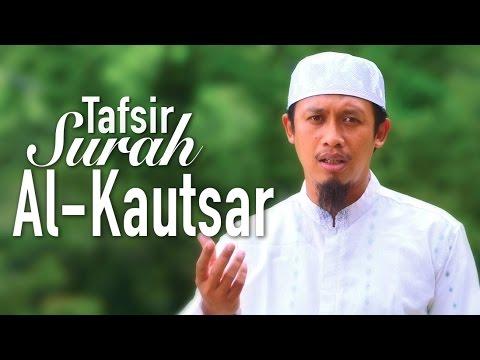 Ceramah Singkat:  Tafsir Surat Al-Kautsar - Ustadz Abdurrahman Thoyib, Lc.