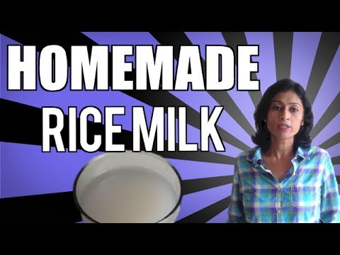 Homemade Rice Milk - Benefits of rice milk and how to avoid kidney stones