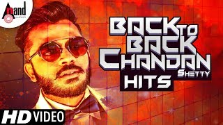 Back To Back Kannada Rap King Chandan Shetty Songs | Kannada Selected HD Songs 2018