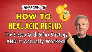 How To Heal Acid Reflux Today | How To Get Rid Of Acid Reflux That Works