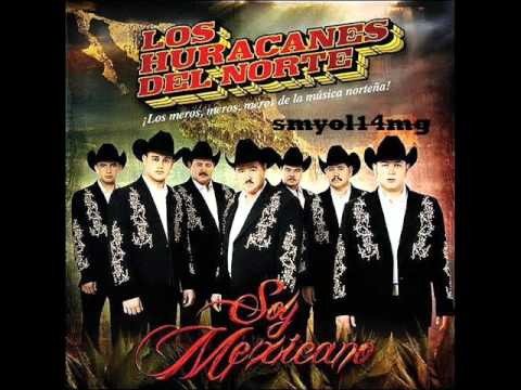 mix de Los huracanes del norte mix 2011 (Album soy mexicano).wmv