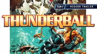 James Bond: Thunderball - Modern Trailer