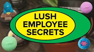 Secrets Lush Employees Will Never Tell You