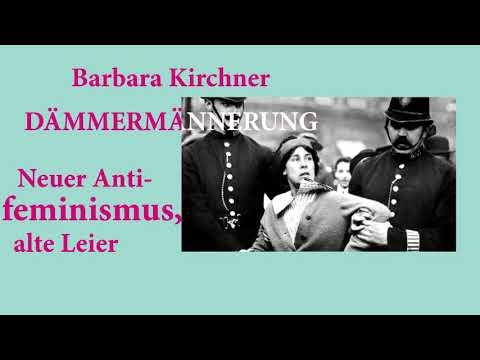 Barbara Kirchner: Dämmermännerung - Neuer Antifeminismus, alte Leier