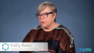 Kathy Bates & Her Struggle with Lymphedema - LE&RN