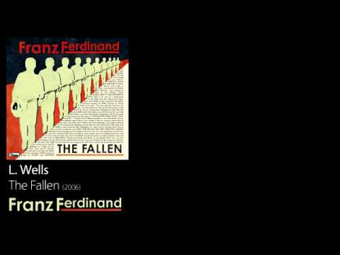 L. Wells - The Fallen [2006] - Franz Ferdinand