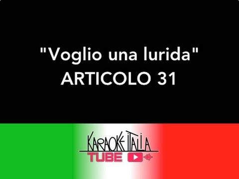 Articolo 31 - Voglio Una Lurida