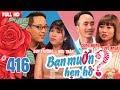 BẠN MUỐN HẸN HÒ #416 UNCUT | Lỡ làng 1 đời - Mẹ chồng xì tin hứa nhảy Gangnam Style đám cưới con thumbnail