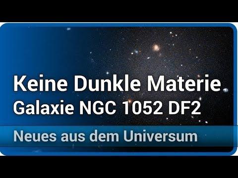 Keine Dunkle Materie • Galaxie NGC 1052-DF2 • Neues aus dem Universum | Andreas Müller