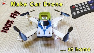 How to make Car Quadcopter Drone at home Very Easy | 100% Fly