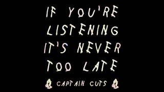 Captain Cuts - If You're Listening It's Never Too Late (FULL MIX)