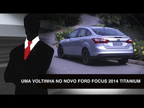 Uma voltinha no Novo Ford Focus 2014 Titanium