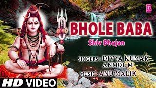 Bhole Baba I Shiv Bhajan I DIVYA KUMAR, ANMOL M I Full HD Song