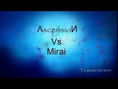 Tw ΛscensioN vs Mirai dia 08/03/2014