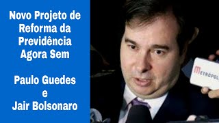 Novo Projeto de Reforma da Previdência Foi Apresentado  Tirando Fora Paulo Guedes e Jair Bolsonaro