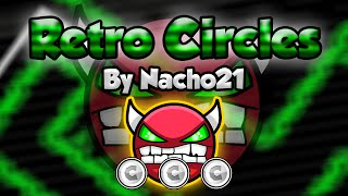 NINE CIRCLES RETRO! Geometry Dash [2.0] (Demon) - Retro Circles by Nacho21 - GuitarHeroStyles