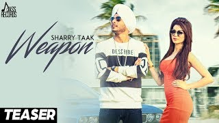 Weapon | (Teaser) | Sharry taak | New Punjabi Songs 2018 | Latest Punjabi Songs 2018
