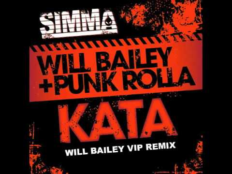 WILL BAILEY AND PUNK ROLLA - KATA WILL BAILEY VIP REMIX SIMMA...
