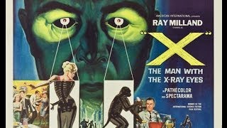 X: The Man with the X-Ray Eyes (Trailer)