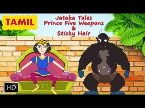 Jataka Tales - Tamil Short Stories For Children - Prince Five Weapons & Sticky Hair - Cartoons video