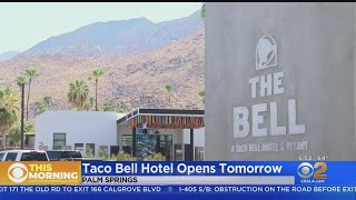 Taco Bell Hotel In Palm Springs Poised To Open