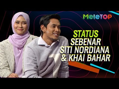 Download Status sebenar Khai Bahar dengan Siti Nordiana #NaKhai   MeleTOP   Nabil & Neelofa Mp4 baru