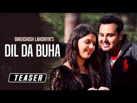 Dil Da Buha   Bakhshish Lahoriya   Official Teaser   Kb Music Company 2015 video