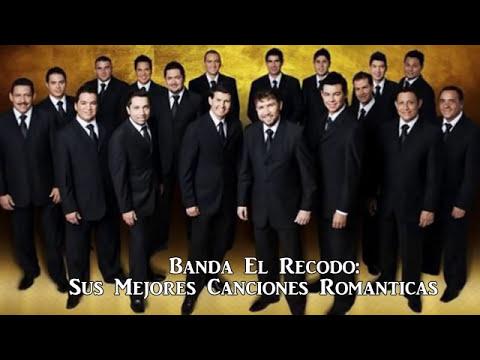 Mix Banda El Recodo Sus Mejores Canciones Romanticas