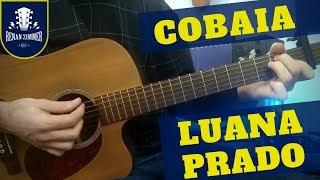 Cobaia - Luana Prado / COMO TOCAR