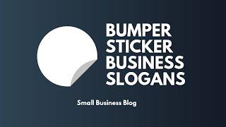 Best Bumper Sticker Business Slogans