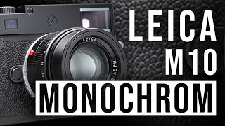Leica M10 Monochrom – A Completely Black and White Camera! | First Look