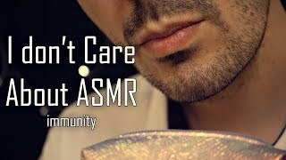 I Don't Care About ASMR Immunity