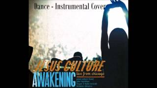 Dance (By Jesus Culture) INSTRUMENTAL COVER