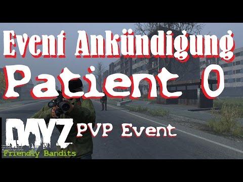 "DAYZ STANDALONE: Event Ankündigung: "" Patient 0 ""   PVP EVENT"