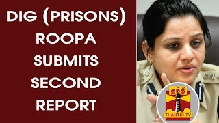DETAILED REPORT | DIG (Prisons) Roopa submits 2nd Report | Thanthi Tv