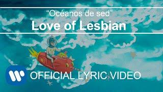 Love of Lesbian  Ocanos de sed Lyric Video