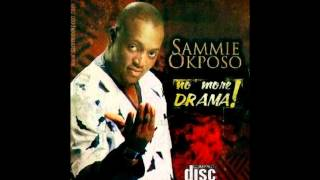 Sammie Okposo - Na Only You Ft. Kefee, Samsong, Soji Israel, Ige, Essence