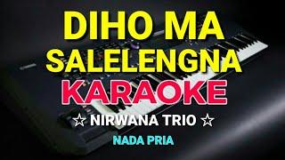 KARAOKE DIHO MA SALELENGNA - Nirwana Trio Vol 5 || Jhon Kennedy Nadeak ( Cover Hendro Butar²) D#
