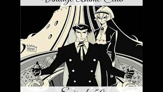 Vintage Anime Club: Episode 50 - Collateral Damage (The Big O 1 of 3)