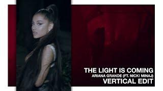 Ariana Grande - the light is coming ft. Nicki Minaj (Vertical Music Video Edit)